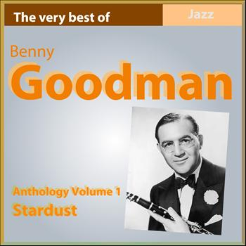 Benny Goodman - The Very Best of Benny Goodman: Stardust (Anthology, Vol. 1)