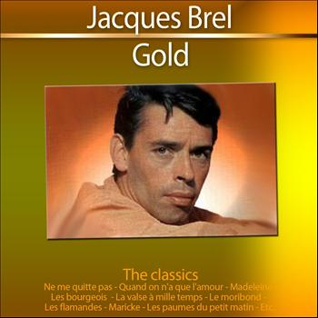 Jacques Brel - Jacques Brel (Gold - The Classics)