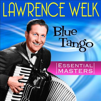 Lawrence Welk - Blue Tango - Essential Masters