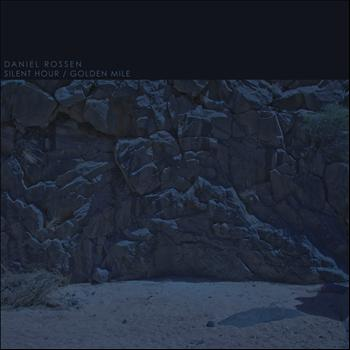 Daniel Rossen - Silent Hour / Golden Mile
