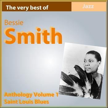 Bessie Smith - The Very Best of Bessie Smith: Saint Louis Blues (Anthology, Vol. 1)