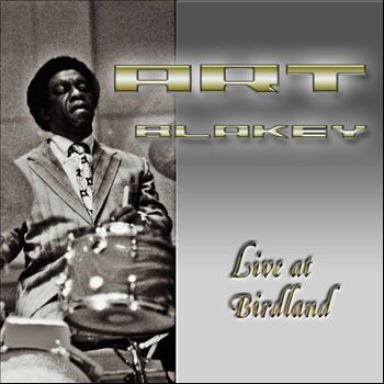 Art Blakey - Live at Birdland
