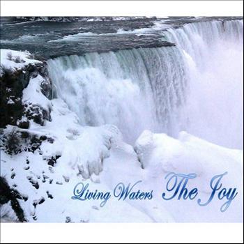 Living Waters - The Joy