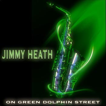 Jimmy Heath - On Green Dolphin Street