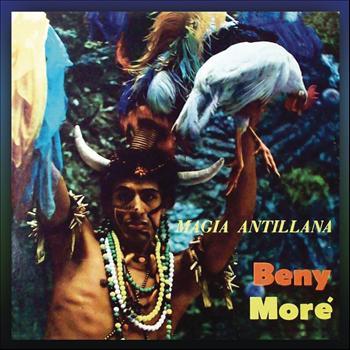 Beny Moré - Magia Antillana