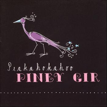 Piney Gir - Peakahokahoo