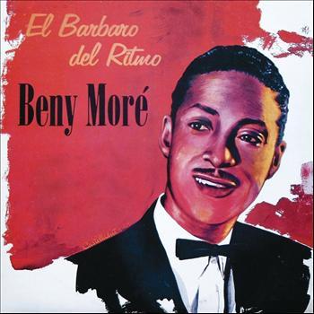 Beny Moré - El Bárbaro del Rítmo