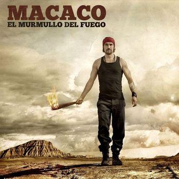 Macaco - El Murmullo Del Fuego