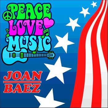 Joan Baez - Peace, Love, Music