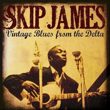Skip James - Skip James: Vintage Blues from the Delta