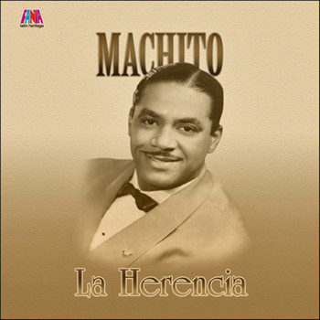 Machito - La Herencia