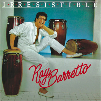 Ray Barretto - Irresistible