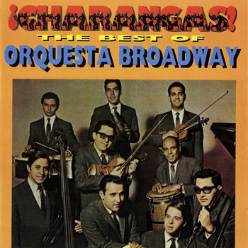 Orquesta Broadway - ¡Charangas! The Best Of Orquesta Broadway