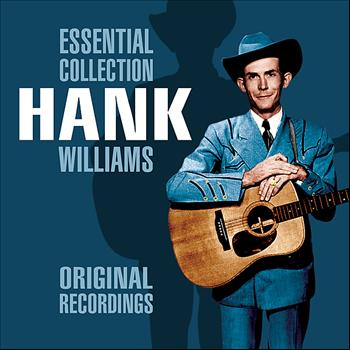 Hank Williams - The Essential Collection