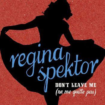 Regina Spektor - Don't Leave Me [Ne Me Quitte Pas]