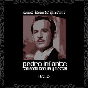 Pedro Infante - Tomando Tequila y Mezcal Vol. II