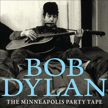Bob Dylan - The Minneapolis Party Tape (Live)