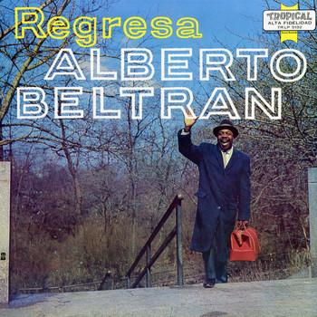 Alberto Beltran - Regresa!