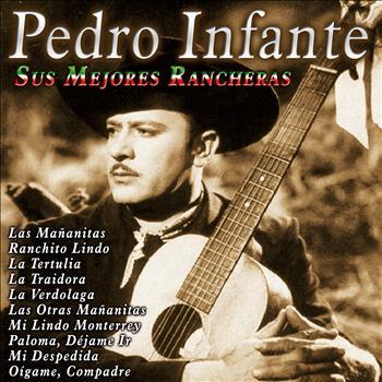 Pedro Infante - Sus Mejores Rancheras