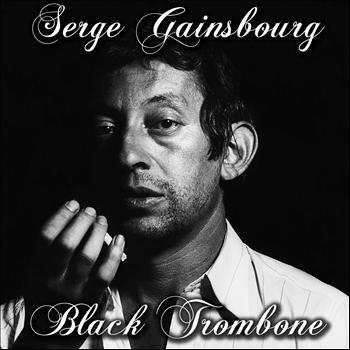 Serge Gainsbourg - Black trombone