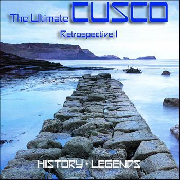 Cusco - The Ultimate Cusco - Retrospective I (History + Legends)