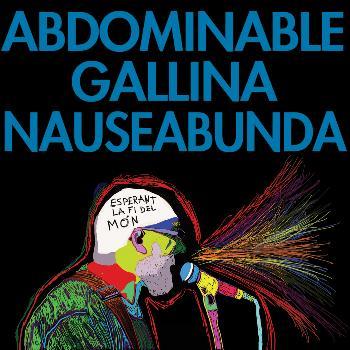 Abdominable Gallina Nauseabunda - Esperant la fi Del Món