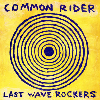Common Rider - Last Wave Rockers