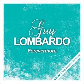 Guy Lombardo - Forevermore