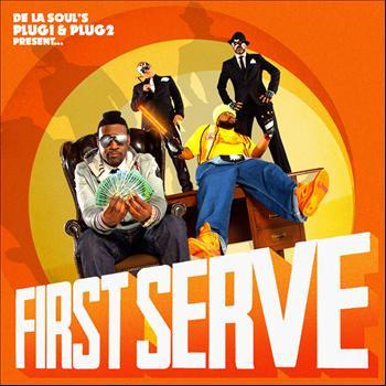 De La Soul`s Plug 1 & Plug 2 present First Serve - First Serve