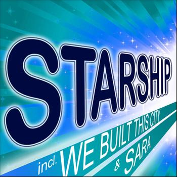 Starship - Greatest Hits Incl. We Build This City & Sara