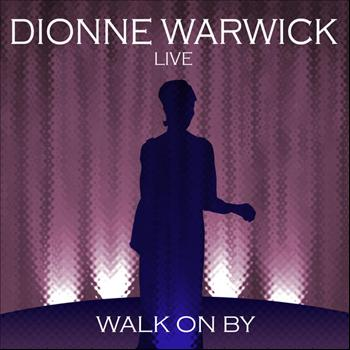Dionne Warwick - Live - Walk On By