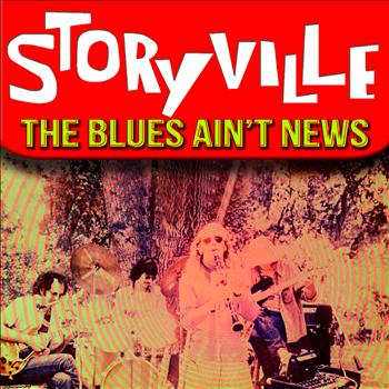 Storyville - The Blues Ain't News