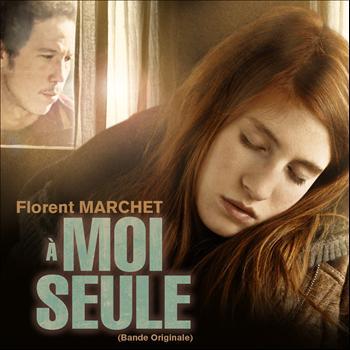 Florent Marchet - A moi seule (Bande originale du film)