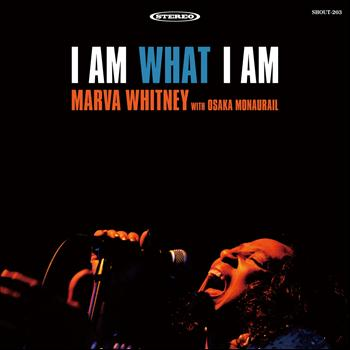 Marva Whitney - I Am What I Am (With Osaka Monaurail)