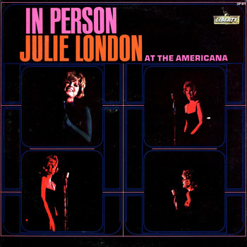 Julie London - In Person At the Americana