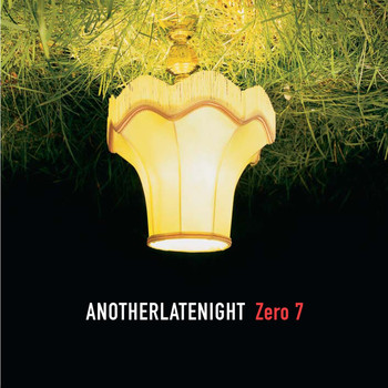Zero 7 - Late Night Tales: Another Late Night - Zero 7 [Remastered]