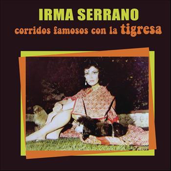 Irma Serrano - Corridos Famosos con la Tigresa