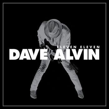 Dave Alvin - Eleven Eleven Digital Expanded