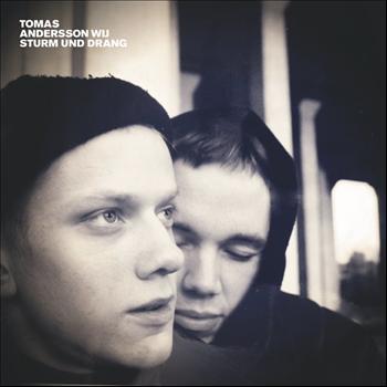 Tomas Andersson Wij - Sturm Und Drang