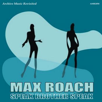 Max Roach - Speak, Brother, Speak!