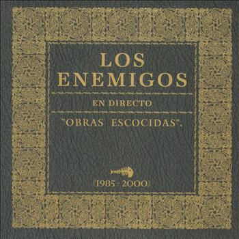 Los Enemigos - Obras Escocidas 1985-2000