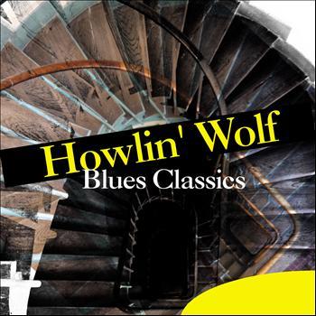 Howlin' Wolf - Blues Classics