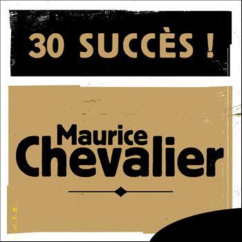 Maurice Chevalier - 30 Succès