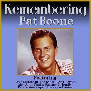 Pat Boone - Remembering Pat Boone