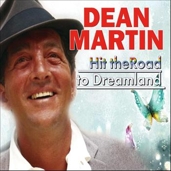 Dean Martin - Hit The Road To Dreamland