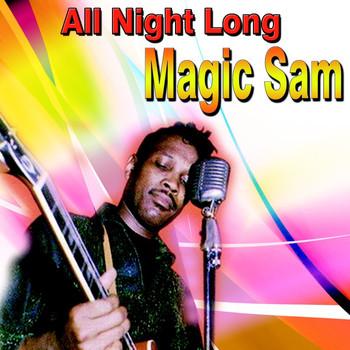 Magic Sam - All Night Long