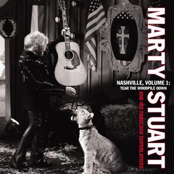 Marty Stuart - Nashville, Vol 1: Tear the Woodpile Down