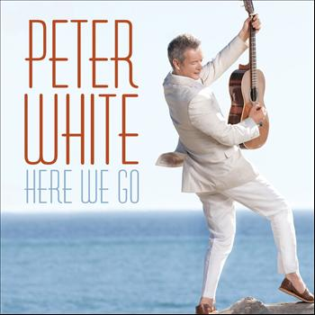Peter White - Here We Go
