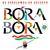 - Bora Bora