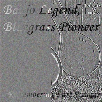 Flatt And Scruggs - Banjo Legend, Bluegrass Pioneer: Remembering Earl Scruggs